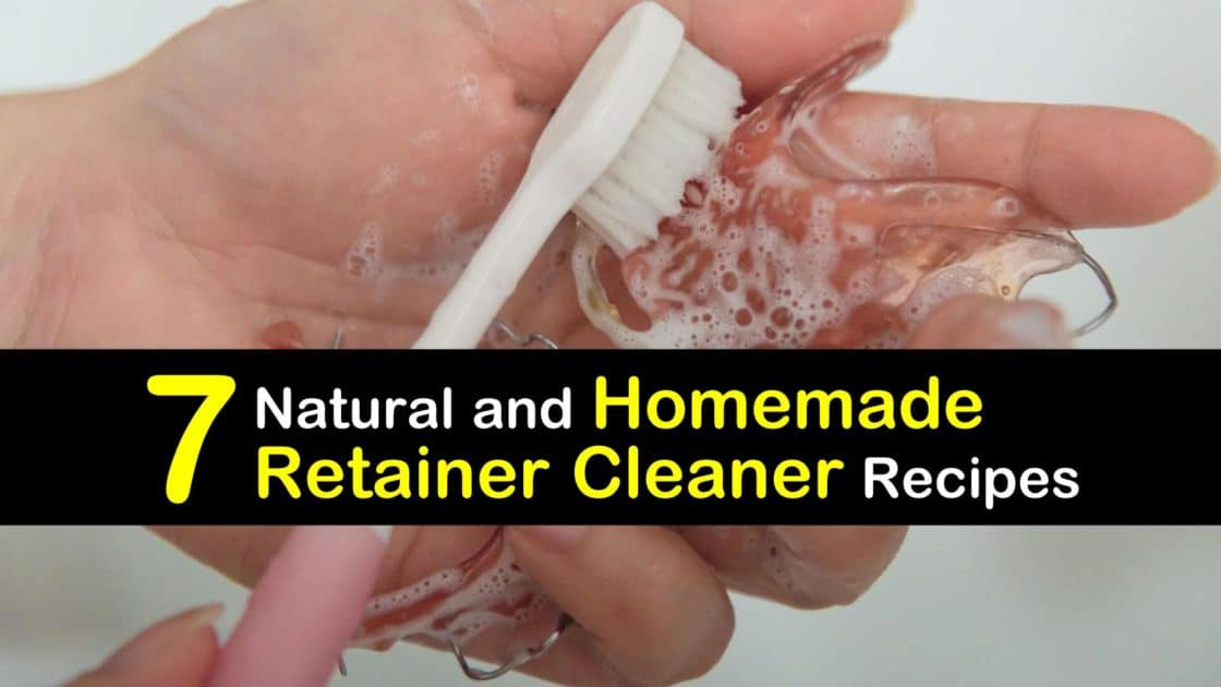 7 Natural and Homemade Retainer Cleaner Recipes