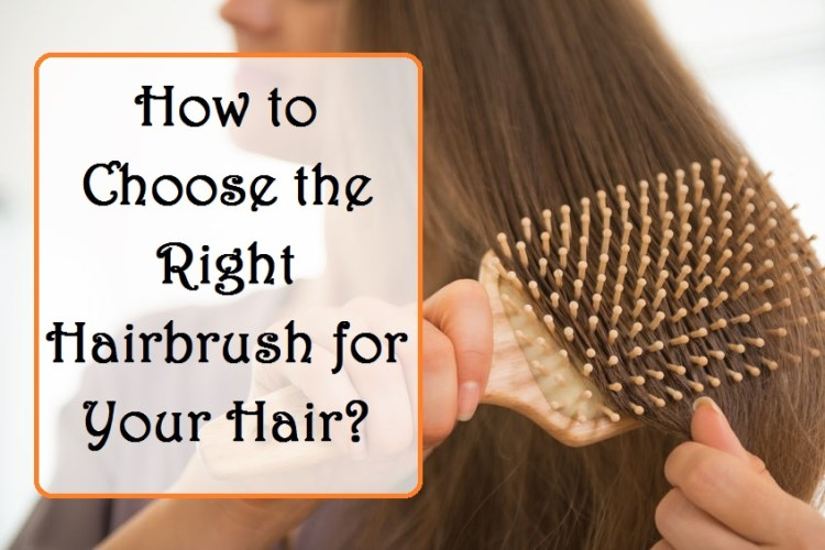 What type of hairbrushes to choose?