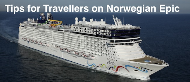 Tips for Travellers on Norwegian Epic Cruise Ship