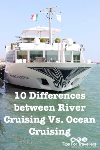 River Cruising Versus Ocean Cruising Differences