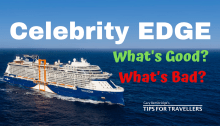 Celebrity Edge Cruise Ship Good and bad