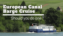 European Canal Barge Cruise