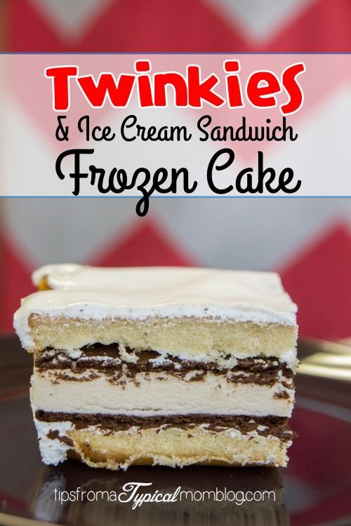 Frozen Twinkies & Ice Cream Sandwich Cake