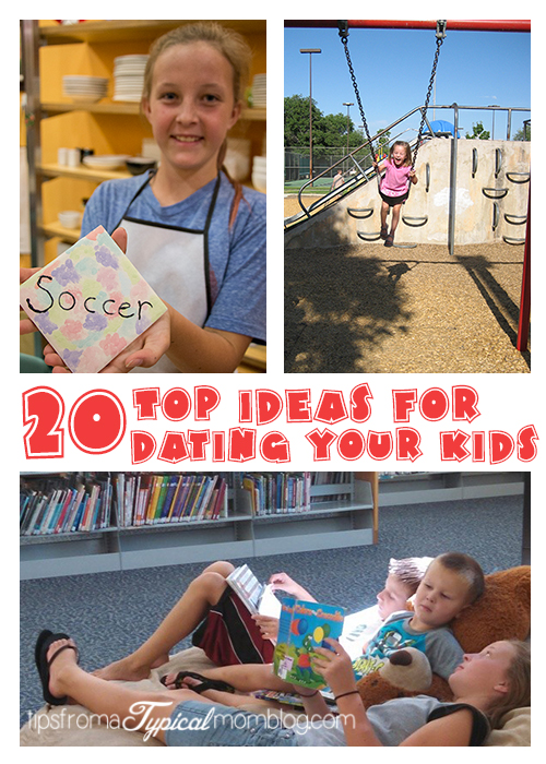 20 Top Ideas for Dating Your Kids