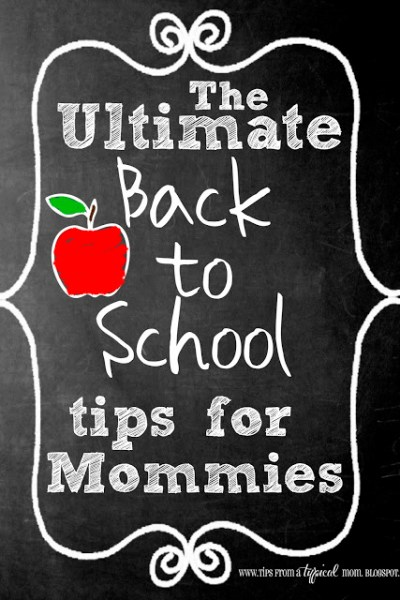 {The Ultimate} Back to School Tips for Mommies