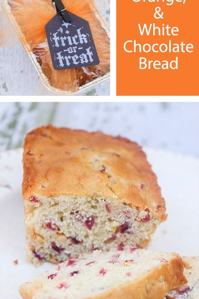 Cranberry, Orange, and White Chocolate Bread~ Halloween Neighbor Gift