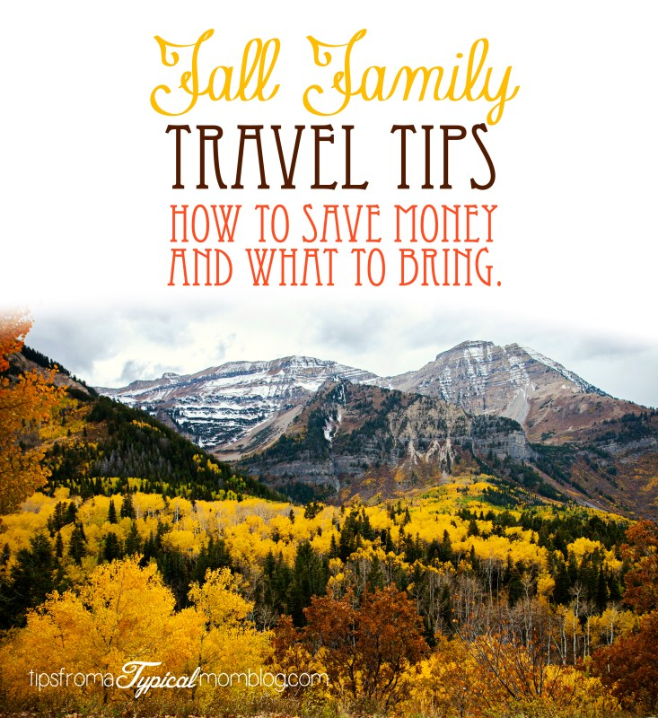 Fall Family Travel Tips. How to save Money and What to Bring
