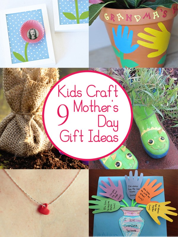 9 Mother S Day Crafts And Gifts Kids Can Make Tips From A Typical Mom