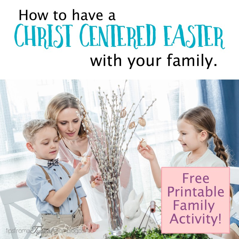 How to have a Christ Centered Easter with your family free printable activity