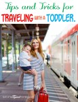 Tips & Tricks for Traveling with Toddlers