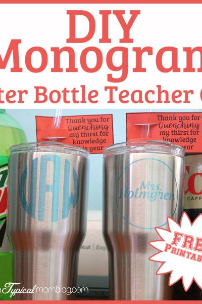 DIY Monogram Water Bottles- End of School Year Teacher Gift Idea