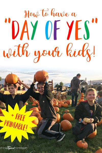 "How to Have a ""Day of Yes"" with Your Kids + Free Printable Kids Activity List"