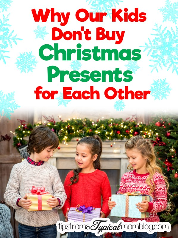 why our kids don u0026 39 t buy christmas presents for each other
