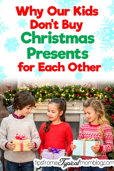 Why Our Kids Don't Buy Each Other Christmas Presents