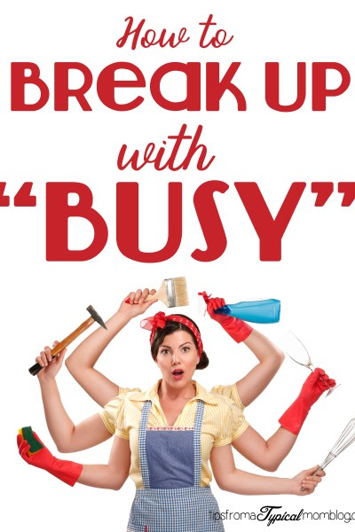 "How To ""Break Up With Busy"""