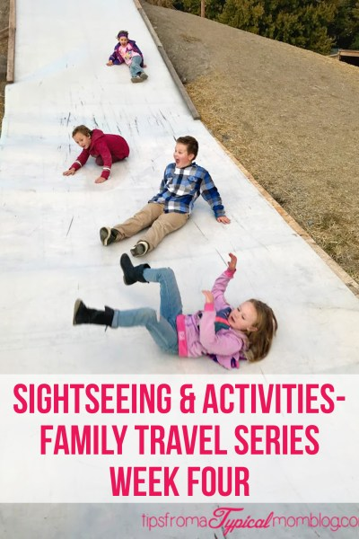 Sightseeing & Activities Tips- Family Travel Series Week Four