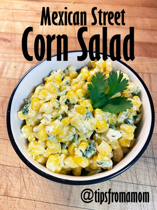 Mexican Street Corn Salad recipe for a family friendly side dish.