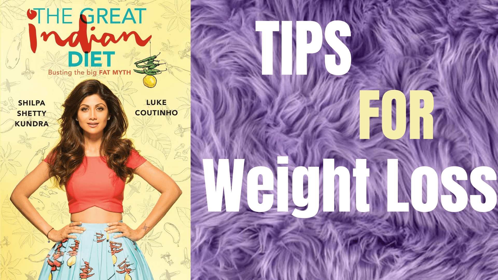 The Great Indian Diet: Tips for Weight Loss