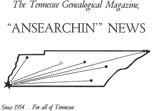 "The Tennessee Genealogical Magazine, ""Ansearchin'"" News - Vol. 40,  No. 4 Winter, 1993"