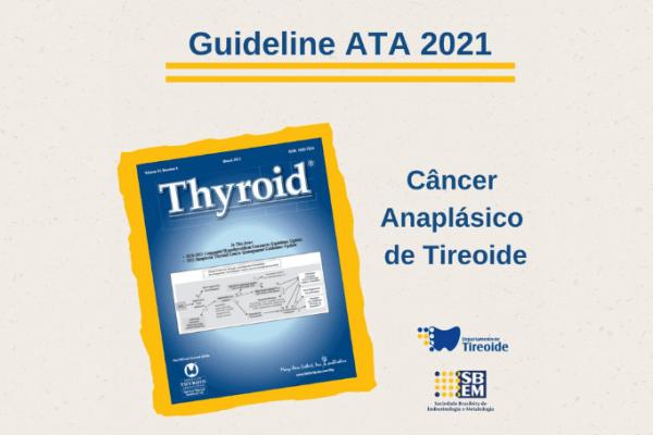 Guideline da ATA: Câncer Anaplásico de Tireoide
