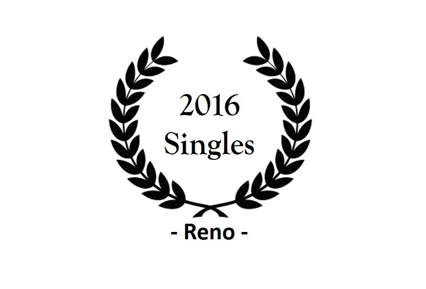 Top 2016 – Reno – Pt 1/3 – Singles