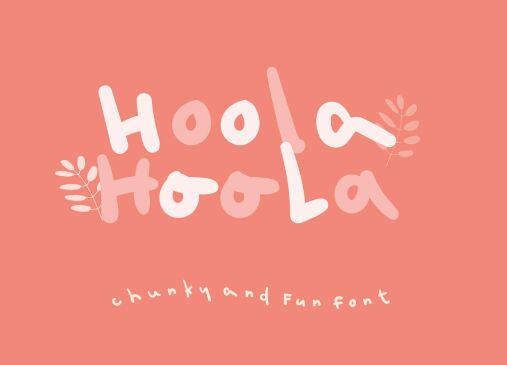 Hoola Chunky And Fun Font