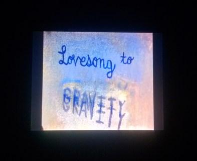 Still, Lovesong to Gravity, digital video