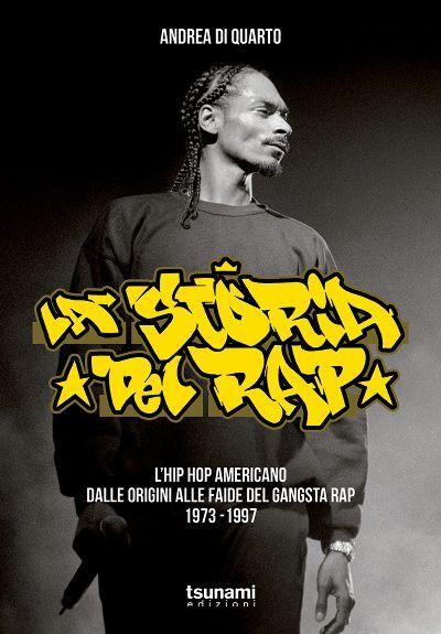 """""""La storia del rap"""", in libreria una ricostruzione di un genere musicale difficile da capire"""