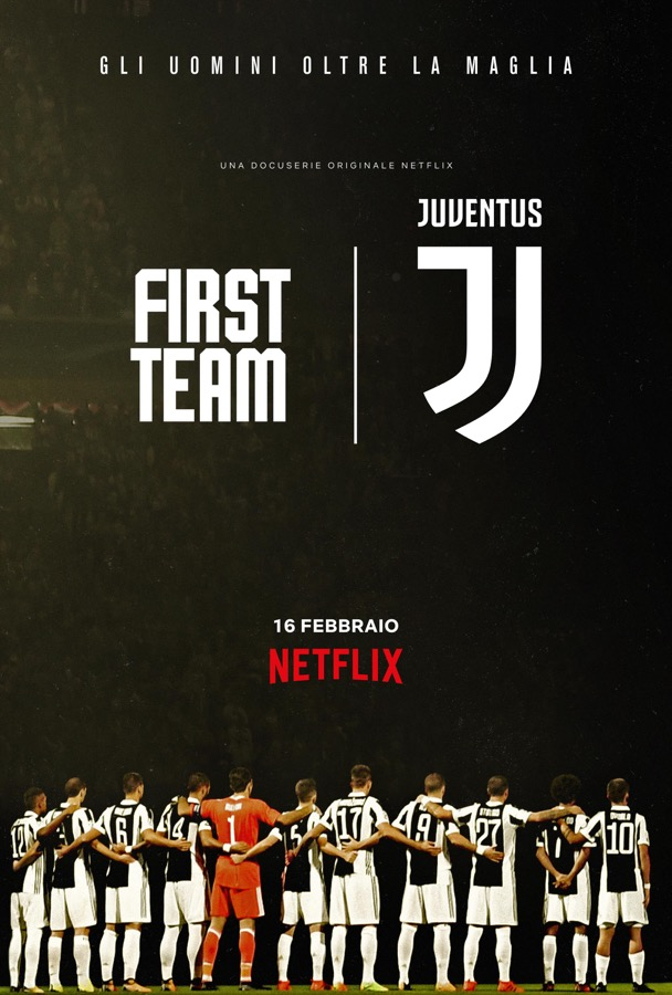 First Team Juventus: la docu-serie originale Netflix