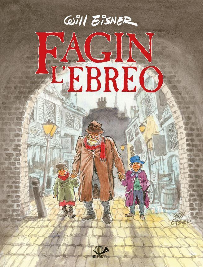 """""""Fagin l'ebreo"""", la nuova graphic novel di Will Eisner"""
