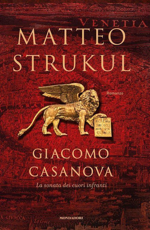 """""""Giacomo Casanova"""", in libreria il romanzo di Matteo Strukul [Video promo]"""