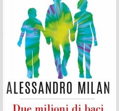 Due milioni di baci Alessandro Milan