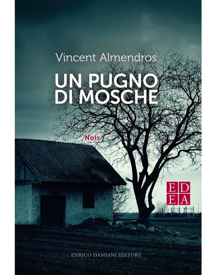 Un pugno di mosche di Vincent Almendros