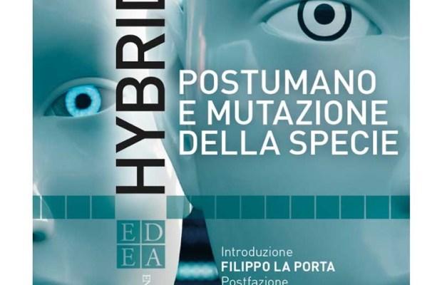 Hybrid Postumano e mutazione specie