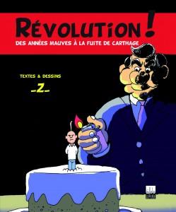 """Couverture du livre """"Révolution! Des années mauves à la fuite de Carthage """""""