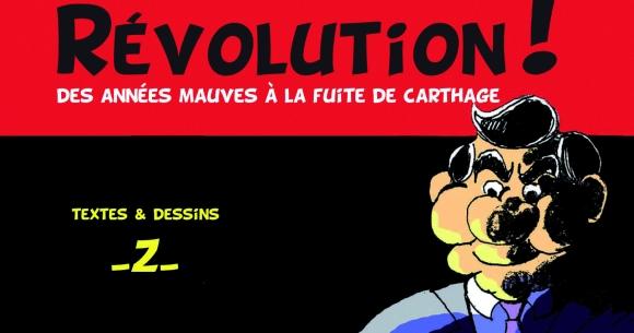 Révolution! Des années mauves à la fuite de Carthage