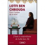 Dans l'ombre de la reine - Lotfi Ben Chrouda