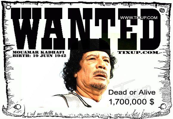 Wanted : Mouamar Kadhafi - Libye