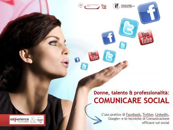 Donne, talento & professionalità: comunicare Social!