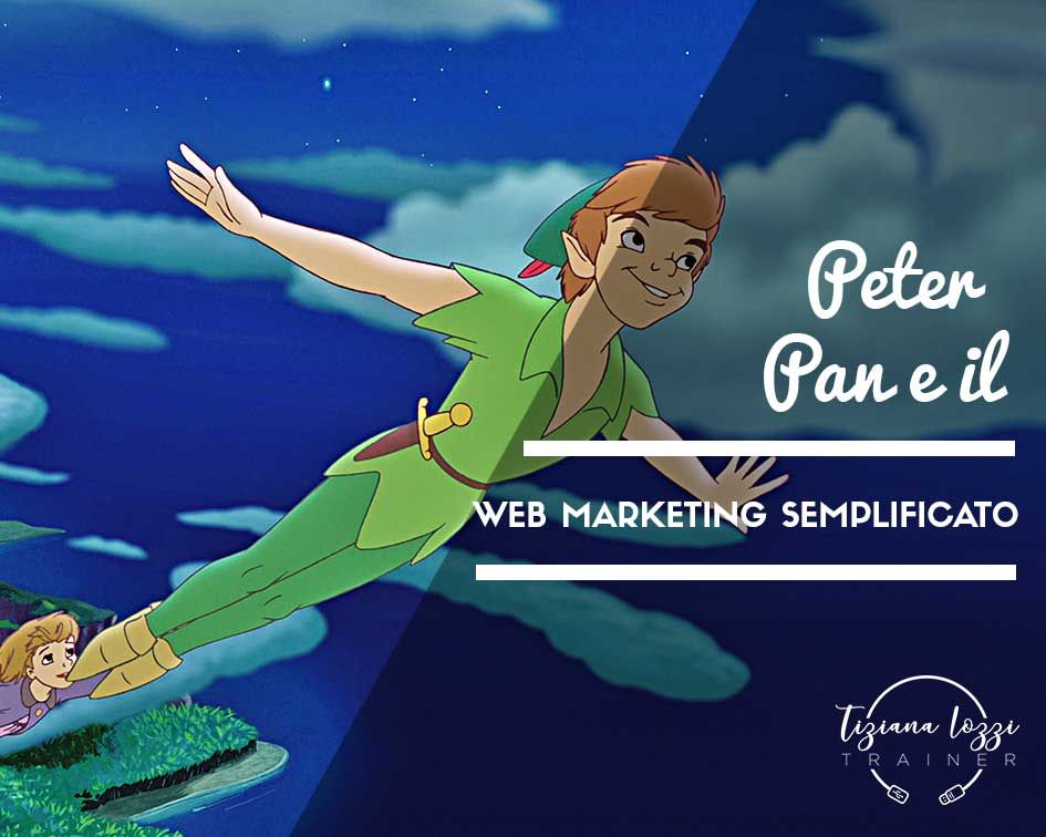 Peter Pan e il web marketing semplificato