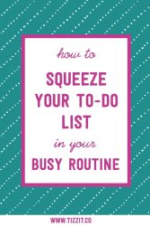How to squeeze your to-do list in your crazy busy routine