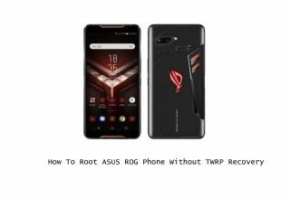 Asus ROG Phone Root Atma ve TWRP Yükleme