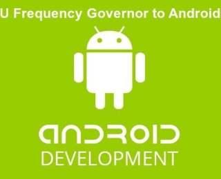 Android Governor Nedir ? Governor Nasıl Kullanılır ? Governor Özellikleri Nelerdir ?