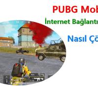 PUBG Mobile'de İnternet Bağlantısı Sorunu – Çözüm Yöntemi