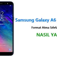 Samsung Galaxy A6 Format Atma Sıfırlama Yöntemi