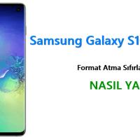 Samsung Galaxy S10 Format Atma Sıfırlama Yöntemi
