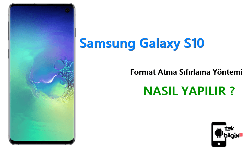 Samsung Galaxy S10 Format Atma Sıfırlama Yöntemi 23