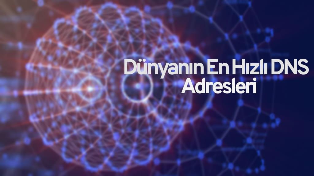 En Hızlı DNS Adresleri Nelerdir? DNS İle İnternet Hızını Arttırma Yöntemi 10
