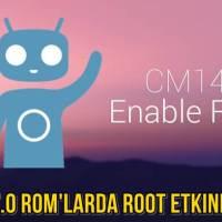 CyanogenMod 14 (CM14) Nougat 7.0 ROM'larda Root Etkinleştirme – Nasıl Yapılır?