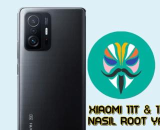 Xiaomi 11T & 11T Pro Nasıl Root Yapılır? Magisk Yükleme (TWRP Gerekmez)
